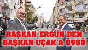 Başkan Ergün'den, Başkan Uçak'a Övgü