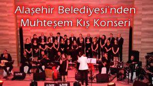 Alaşehir Belediyesi'nden Muhteşem Kış Konseri