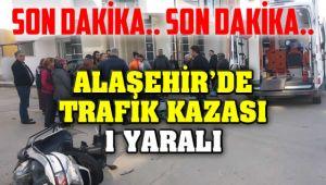 Alaşehir'de Trafik Kazası : 1 Yaralı