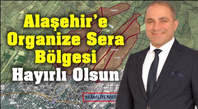 Alaşehir'e Organize Sera Bölgesi Hayırlı Olsun