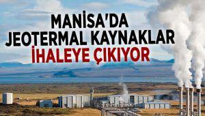 Manisa'da Jeotermal Kaynaklar İhaleye Çıkıyor!