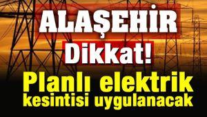 Alaşehir Dikkat ! Planlı Elektrik Kesintisi Uygulanacak