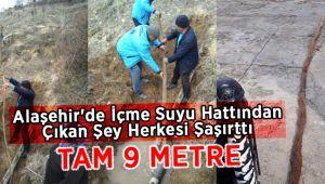 Alaşehir'de İçme Suyu Hattında 9 Metre Uzunluğunda Ağaç Kökü Çıktı