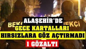 Alaşehir'de Gece Kartalları Hırsızlara Göz Açtırmadı : 1 Gözaltı