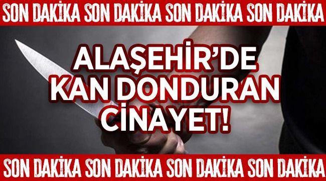 Alaşehir'de Oğlu Babasını Boğazından ve Göğsünden Bıçaklayarak Öldürdü