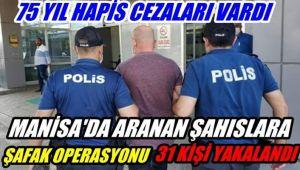 Manisa'da Şafak Operasyonu : 31 Gözaltı