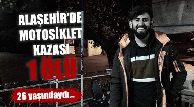Alaşehir'de Motosiklet Kazası : 1 ÖLÜ