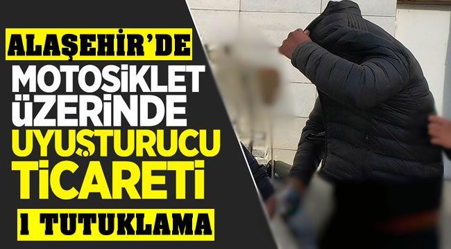 Alaşehir'de Motosiklet Üzerinde Uyuşturucu Ticareti : 1 Tutuklama