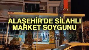 Alaşehir'de Silahlı Market Soygunu