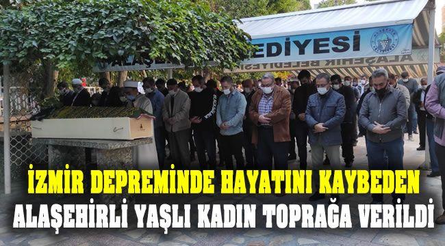 İzmir Depreminde Ölen Makbule Ayçiçek Alaşehir'de Son Yolculuğuna Uğurlandı