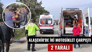 Alaşehir'de iki motosiklet çarpıştı : 2 Yaralı