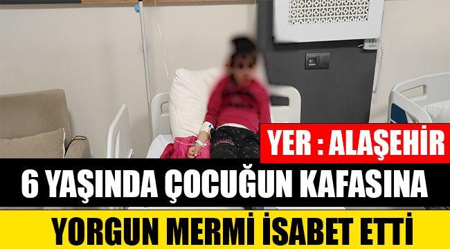 Alaşehir'de parkta oynayan 6 yaşındaki çocuğun başına yorgun mermi isabet etti