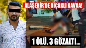 Alaşehir'de bıçaklı kavga : 1 ÖLÜ