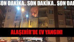 Alaşehir'de bir ev yanarak kullanılamaz hale geldi