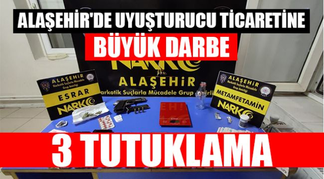Alaşehir'de Uyuşturucu Ticaretine Büyük Darbe : 3 Tutuklama