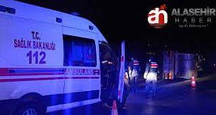 Alaşehir'de peynir suyu yüklü tır devrildi : 1 yaralı